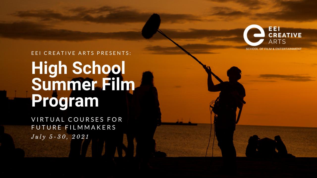 Summer Program - Career Exploration | EEI Creative Arts, School of Film & Entertainment | Virtual High School Summer Film Courses