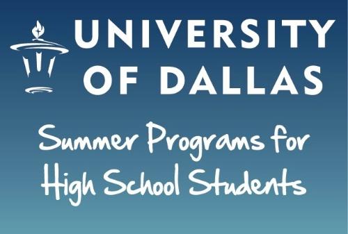 University of Dallas: Pre-College Summer Programs