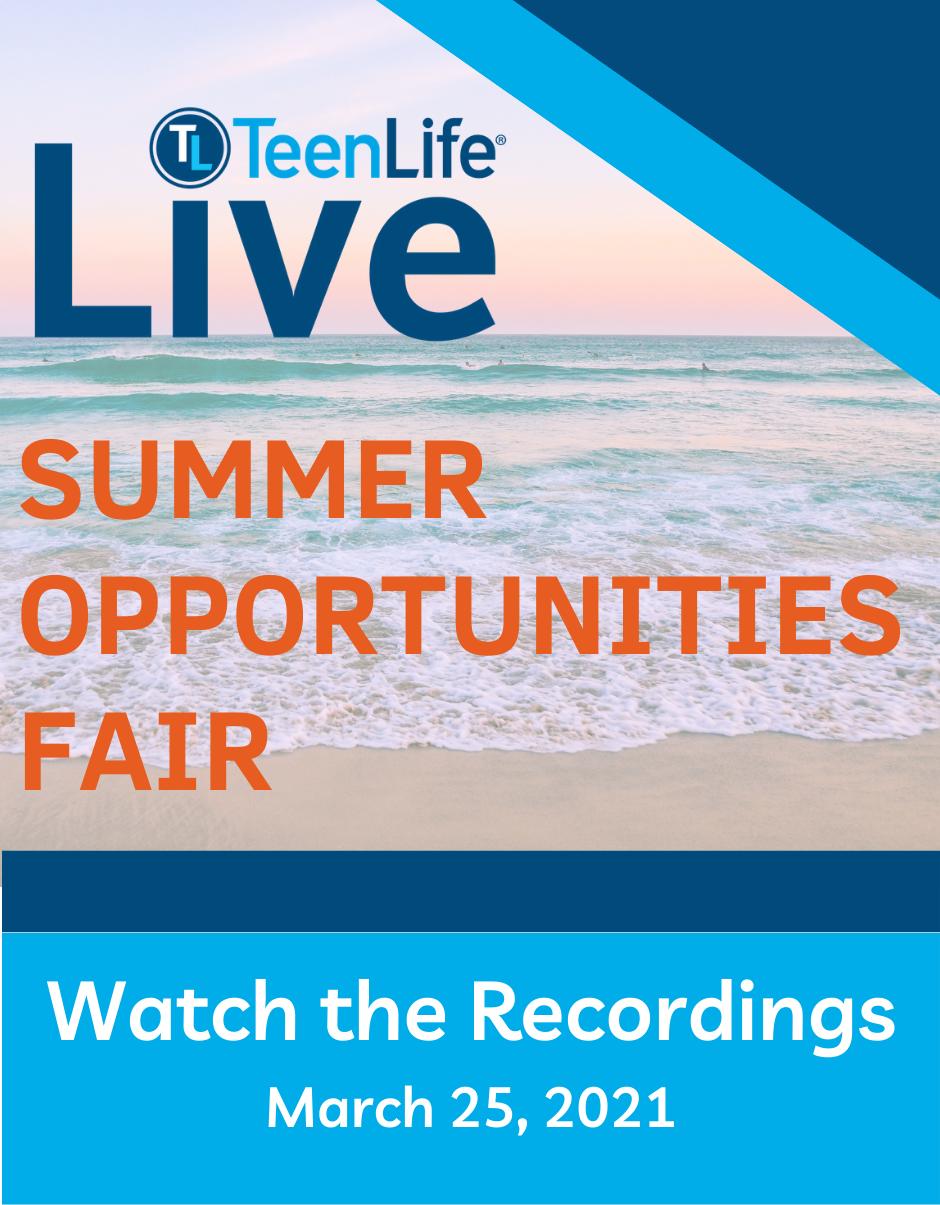 Summer Opportunities Fair, March 25, 2021-TeenLife